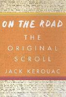On the Road: The Original Scroll (inbunden)