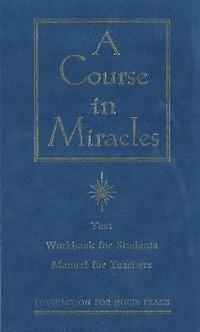Course in Miracles: Text, Workbook for Students and Manual for Teachers