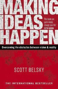 Making Ideas Happen (h�ftad)