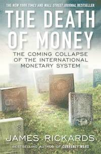 The Death of Money (inbunden)