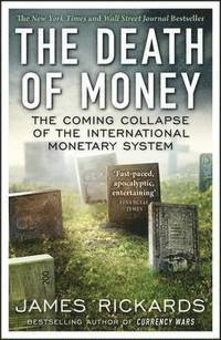 The Death of Money (inbunden)