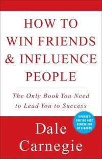 How to Win Friends and Influence People (h�ftad)