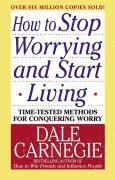 How to Stop Worrying and Start Living (h�ftad)