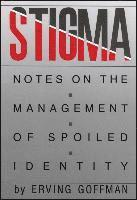 Stigma : Notes on the Management of Spoiled Identity (inbunden)