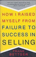 How I Raised Myself from Failure to Success in Selling (h�ftad)