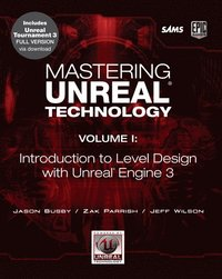 Mastering Unreal 3 Technology: A Beginner's Guide to Level Design in Unreal Engine 3, Book/DVD Package