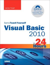 Sams Teach Yourself Visual Basic 2010 in 24 Hours: Complete Starter Kit Book/DVD Package ()