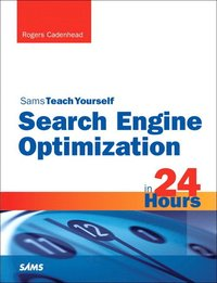 Search Engine Optimization (SEO) in 24 Hours, Sams Teach Yourself (h�ftad)