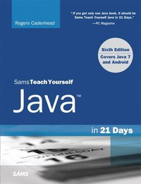 Sams Teach Yourself Java in 21 Days (Covering Java 7 and Android) 6th Edition (h�ftad)