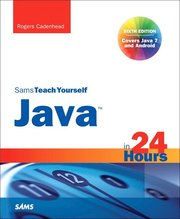 Sams Teach Yourself Java in 24 Hours (Covers Java 7 and Android) 6th Edition (h�ftad)