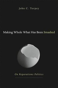 Making Whole What Has Been Smashed (inbunden)