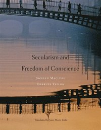 Secularism and Freedom of Conscience (inbunden)