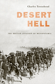 Desert Hell: The British Invasion of Mesopotamia (h�ftad)