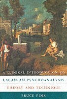 A Clinical Introduction to Lacanian Psychoanalysis (inbunden)