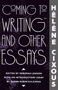 Coming to Writing and Other Essays (h�ftad)