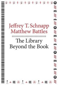The Library Beyond the Book (h�ftad)