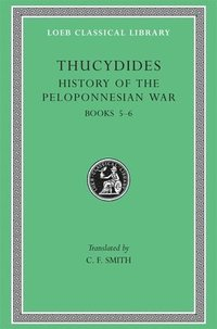 A History of the Peloponnesian War: Bk. 5-6 (inbunden)