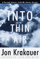 Into Thin Air: A Personal Account of the Mount Everest Disaster (h�ftad)