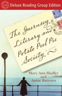 Guernsey Literary and Potato Peel Pie Society (Random House Reader's Circle Deluxe Reading Group Edition)