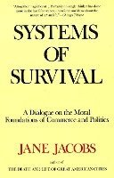 Systems of Survival: A Dialogue on the Moral Foundations of Commerce and Politics (h�ftad)
