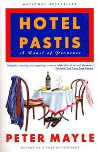 Hotel Pastis: A Novel of Provence (h�ftad)