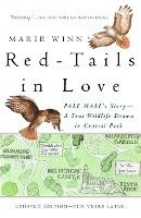 Red-Tails in Love: A Wildlife Drama in Central Park (h�ftad)