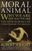 The Moral Animal: Why We Are, the Way We Are: The New Science of Evolutionary Psychology (inbunden)