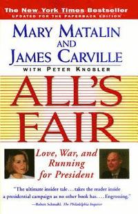 All's Fair: Love, War and Running for President (h�ftad)