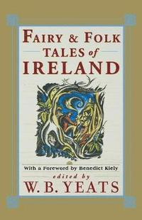 Fairy and Folk Tales of Ireland (inbunden)