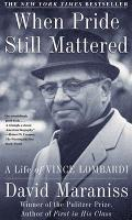 When Pride Still Mattered: A Life of Vince Lombardi (h�ftad)