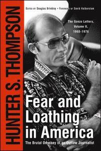 Fear and Loathing in America: The Brutal Odyssey of an Outlaw Journalist (h�ftad)