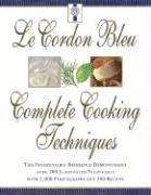 Le Cordon Bleu's Complete Cooking Techniques: The Indispensable Reference Demonstates Over 700 Illustrated Techniques with 2,000 Photos and 200 Recipe (inbunden)