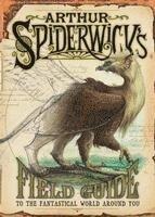 Arthur Spiderwick's Field Guide to the Fantastical World Around You (inbunden)