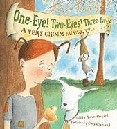 One-Eye! Two-Eyes! Three-Eyes!: A Very Grimm Fairy Tale (h�ftad)