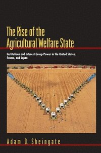 The Rise of the Agricultural Welfare State (h�ftad)