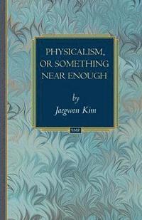 Physicalism, or Something Near Enough (h�ftad)