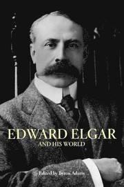 Edward Elgar and His World - Professor Byron Adams - Bok (9780691134468) | Bokus bokhandel - 9780691134468_large