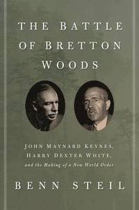 The Battle of Bretton Woods (inbunden)