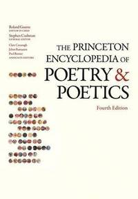 The Princeton Encyclopedia of Poetry and Poetics (h�ftad)