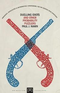 Duelling Idiots and Other Probability Puzzlers (h�ftad)