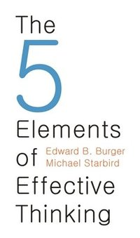The 5 Elements of Effective Thinking (inbunden)