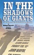 In the Shadows of Giants: True Stories from the Son of a Hollywood Stuntman