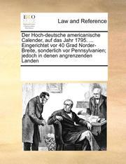 Der Hoch-Deutsche Americanische Calender, Auf Das Jahr 1795. ... Eingerichtet VOR 40 Grad Norder-Breite, Sonderlich VOR Pennsylvanien; Jedoch in Denen Angrenzenden Landen (häftad)
