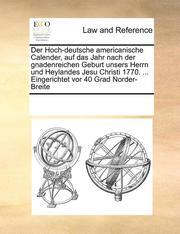 Der Hoch-Deutsche Americanische Calender, Auf Das Jahr Nach Der Gnadenreichen Geburt Unsers Herrn Und Heylandes Jesu Christi 1770. ... Eingerichtet VOR 40 Grad Norder-Breite (häftad)