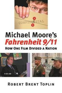 fahrenheit 9 11 michael moore essay Fahrenheit 9/11 is a 2004 american documentary film directed, written by, and starring filmmaker, director and political commentator michael moore.