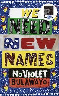 We Need New Names (inbunden)