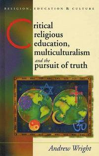 Critical Religious Education, Multiculturalism and the Pursuit of Truth (h�ftad)