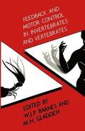 Feedback and Motor Control in Invertebrates and Vertebrates