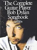 The Complete Guitar Player's Bob Dylan Songbook