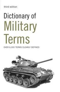 Dictionary of Military Terms: Over 6,000 Words Clearly Defined (h�ftad)
